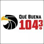 Que Buena 104.3